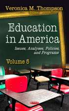 Education in America: Issues, Analyses, Policies & Programs -- Volume 5