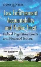 Law Enforcement Accountability & Public Trust: Federal Regulatory Limits & Financial Tethers