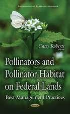 Pollinators & Pollinator Habitat on Federal Lands: Best Management Practices`