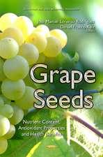 Grape Seeds: Nutrient Content, Antioxidant Properties & Health Benefits