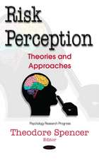 Risk Perception: Theories & Approaches