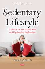 Sedentary Lifestyle: Predictive Factors, Health Risks & Physiological Implications