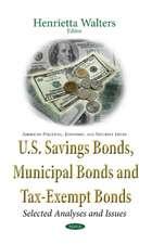 U.S. Savings Bonds, Municipal Bonds & Tax-Exempt Bonds: Selected Analyses & Issues