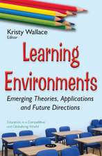 Learning Environments: Emerging Theories, Applications & Future Directions