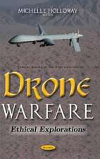 Drone Warfare: Ethical Explorations
