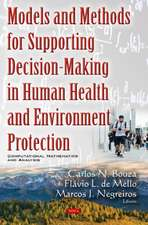 Models & Methods for Supporting Decision-Making in Human Health & Environment Protection