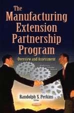 Manufacturing Extension Partnership Program: Overview & Assessment