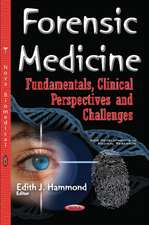 Forensic Medicine: Fundamentals, Clinical Perspectives & Challenges