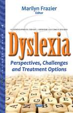 Dyslexia: Perspectives, Challenges & Treatment Options