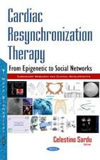Cardiac Resynchronization Therapy: From Epigenetic to Social Networks