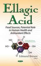 Ellagic Acid: Food Sources, Potential Role in Human Health & Antioxidant Effects