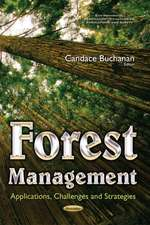 Forest Management: Applications, Challenges & Strategies