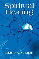 Spiritual Healing:  A New Way to View the Human Condition
