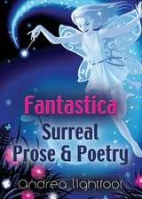Fantastica - Surreal Prose & Poetry