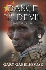 Dance with the Devil:  A Gabe Turpin Novel