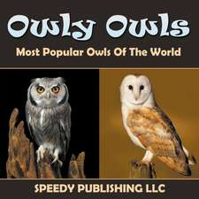 Owly Owls Most Popular Owls of the World:  A Self-Help Guide to Ace in Anything