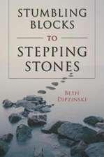 Stumbling Blocks to Stepping Stones