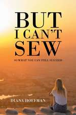 But I Can't Sew