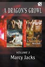 A Dragon's Growl, Volume 3 [James's Savior