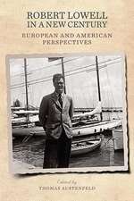 Robert Lowell in a New Century – European and American Perspectives