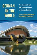 German in the World – The Transnational and Global Contexts of German Studies