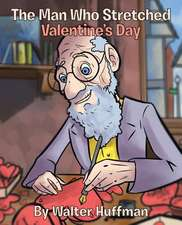 The Man Who Stretched Valentine's Day