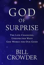 God of Surprise: The Life-Changing, Unexpected Ways God Works for Our Good