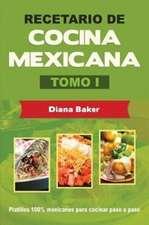 Recetario de Cocina Mexicana Tomo I