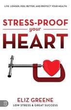 Stress-Proof Your Heart: Live Longer, Feel Better, and Protect Your Health