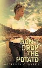 Don't Drop The Potato