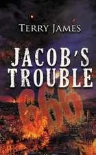 Jacob's Trouble 666