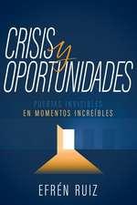 Crisis Y Oportunidades: Puertas Invisibles En Momentos Increíbles