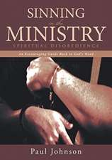 Sinning in the Ministry: Spiritual Disobedience: An Encouraging Guide Back to God's Word