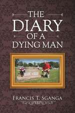 The Diary of a Dying Man