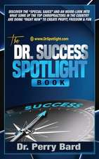 The Dr. Success Spotlight Book