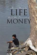 There's More to Life than the Pursuit of Money