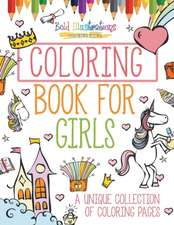 Coloring Book For Girls! A Unique Collection Of Coloring Pages