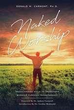 Naked Worship: Transcending Style to Transform Worship Through Transparency