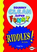 Squeaky Clean Super Funny Riddles for Kids