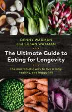 The Ultimate Guide to Eating for Longevity – The Macrobiotic Way to Live a Long, Healthy, and Happy Life