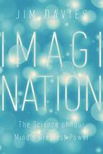 Imagination – The Science of Your Mind`s Greatest Power