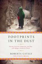 Footprints in the Dust – Nursing, Survival, Compassion, and Hope with Refugees Around the World