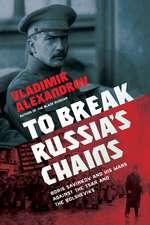 To Break Russia's Chains