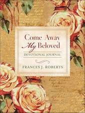 Come Away My Beloved Devotional Journal