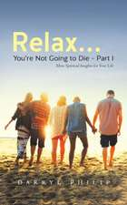 Relax... You're Not Going to Die - Part I