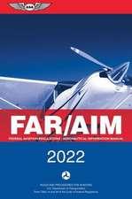 Far/Aim 2022: Federal Aviation Regulations/Aeronautical Information Manual