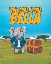 Welcome Home Bella