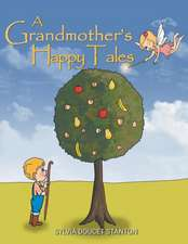 A Grandmother's Happy Tales