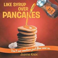 Like Syrup Over Pancakes