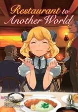 Restaurant to Another World (Light Novel) Vol. 4